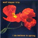 Artist Name: W - 【送料無料】 Wolf Mayer / I Do Believe In Spring 輸入盤 【CD】