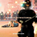 艺人名: P - Placebo プラシーボ / Place For Us To Dream 輸入盤 【CD】