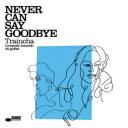 艺人名: T - Trijntje Oosterhuis (Traincha) トリーンティオーステルハイス / Never Can Say Goodbye + 1 【SHM-CD】