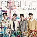 【送料無料】 CNBLUE シーエヌブルー / EUPHORIA 【初回限定盤B】 (CD+DVD) 【CD】