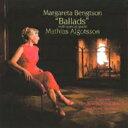 【送料無料】 Margareta Bengtson / Mathias Algotsson / Ballads 【CD】