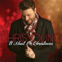 Artist Name: C - Chris Young / It Must Be Christmas 輸入盤 【CD】