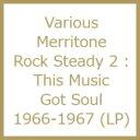 Merritone Rock Steady 2 : This Music Got Soul 1966-1967 【LP】