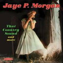 藝人名: J - Jaye P Morgan ジェイピーモーガン / That Country Sound & More 輸入盤 【CD】