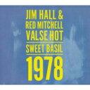 【送料無料】 Jim Hall ジムホール / Valse Hot Sweet Basil 1978 輸入盤 【CD】