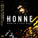 艺人名: H - HONNE / Warm On A Cold Night: 寒い夜の暖かさ 【CD】