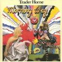 Lock, Pops - 【送料無料】 Trader Horne / Morning Way ・朝の光の中で 【SHM-CD】