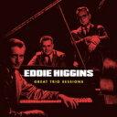 藝人名: E - 【送料無料】 Eddie Higgins エディヒギンス / Great Trio Sessions 輸入盤 【CD】