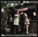 Jim Hall ジムホール / It's Nice To Be With You 【CD】
