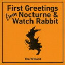 Artist Name: A Line - Willard ウィラード / First Greetings From Nocturne & Watch Rabbit 【CD】