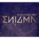 【送料無料】 Enigma エニグマ / Fall Of A Rebel Angel: 堕ちた反逆の天使 【SHM-CD】