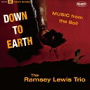 Artist Name: R - Ramsey Lewis ラムゼイルイス / Down To Earth 【CD】