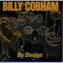Artist Name: B - Billy Cobham ビリーコブハム / By Design 【CD】
