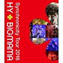 HY+BIGMAMA / Synchronicity Tour 2016 (Blu-ray) 【BLU-RAY DISC】