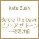 【送料無料】 Kate Bush ケイトブッシュ / Before The Dawn: ビフォア ザ ドーン 〜夜明け前 【CD】