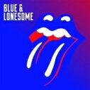 Rolling Stones ローリングストーンズ / Blue & Lonesome 輸入盤 【CD】