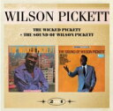 Artist Name: W - Wilson Pickett ウィルソンピケット / Wicked Pickett & The Sound Of Wilson Pickett 輸入盤 【CD】