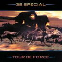 Other - 38 Special サーティエイトフラワーズ / Tour De Force 輸入盤 【CD】