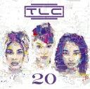 TLC ティーエルシー / 20: グレイテスト 20イヤーズ ヒッツ 【CD】