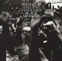 Artist Name: D - D'angelo ディアンジェロ / Black Messiah 【CD】