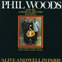 Artist Name: P - Phil Woods フィルウッズ / Alive & Well In Paris 【SHM-CD】