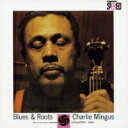 Charles Mingus チャールズミンガス / Blues & Roots 【SHM-CD】