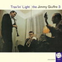 藝人名: J - Jimmy Giuffre ジミージュフリー / Travlin Light 【SHM-CD】