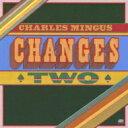 Artist Name: C - Charles Mingus チャールズミンガス / Changes Two 【SHM-CD】