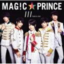 【送料無料】 MAG!C☆PRINCE / 111 【初回限定盤】 (CD+DVD) 【CD】