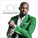 【送料無料】 Joe ジョー / My Name Is Joe Thomas 【CD】