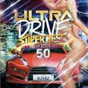 艺人名: D - DJ KAZ / Ultra Drive Super Best Party Rock Mix 50tunes Mixed By Dj Kaz 【CD】