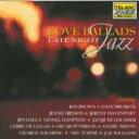 精選輯 - Love Ballads - Late Night Jazz 輸入盤 【CD】