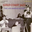Artist Name: L - Lon Norman / Gold Coast Jazz 【CD】