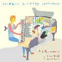 【送料無料】 Ai Kuwabara (桑原あい) / Steve Gadd & Will Lee / Somehow, Someday, Somewh...