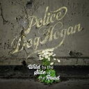 【送料無料】 Police Dog Hogan / Wild By The Side Of The Road 輸入盤 【CD】