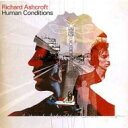 Artist Name: R - Richard Ashcroft / Human Conditions 輸入盤 【CD】