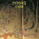 Char (竹中尚人) チャー / Psyche II -revisited- 【BLU-SPEC CD 2】