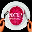【送料無料】 THE ORAL CIGARETTES / UNOFFICIAL 【初回限定盤】 【CD】