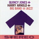藝人名: Q - Quincy Jones / Harry Arnold / Big Band = Jazz! 輸入盤 【CD】