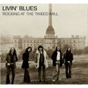 Livin Blues / Rocking At The Tweed Mill (180グラム重量盤レコード) 【LP】