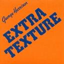 【送料無料】 George Harrison ジョージハリソン / Extra Texture: ジョージ ハリスン帝国 【SHM-CD】