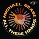 藝人名: M - Michael Dease / All These Hands 輸入盤 【CD】