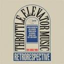 Throttle Elevator Music / Retrorespective 【LP】