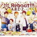 【送料無料】 A.B.C-Z エービーシージー / Reboot!!! 【初回限定5周年Anniversary盤】(CD+2DVD) 【CD Maxi】