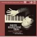 【送料無料】 David Hazeltine デビッドヘイゼルタイン / Waltz For Debby 【SACD】