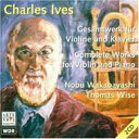 作曲家名: A行 - Ives アイブズ / Works For Violin & Piano: 若林暢(Vn)thomas Wise(P) 輸入盤 【CD】
