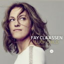 艺人名: F - 【送料無料】 Fay Claassen / Luck Child 輸入盤 【CD】