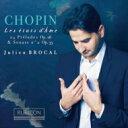 作曲家名: Sa行 - 【送料無料】 Chopin ショパン / 24の前奏曲、ピアノ・ソナタ第2番 ジュリアン・ブローカル 輸入盤 【CD】