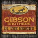 Artist Name: G - Gibson Brothers (Bluegrass) / In The Ground 輸入盤 【CD】
