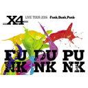 【送料無料】 X4 / X4 LIVE TOUR 2016 -Funk, Dunk, Punk- (Blu-ray) 【BLU-RAY DISC】